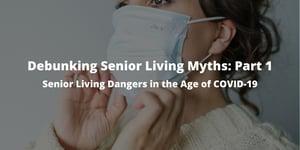 Debunking Senior Living Myths Part 1 Senior Living Dangers in the Age of COVID-19