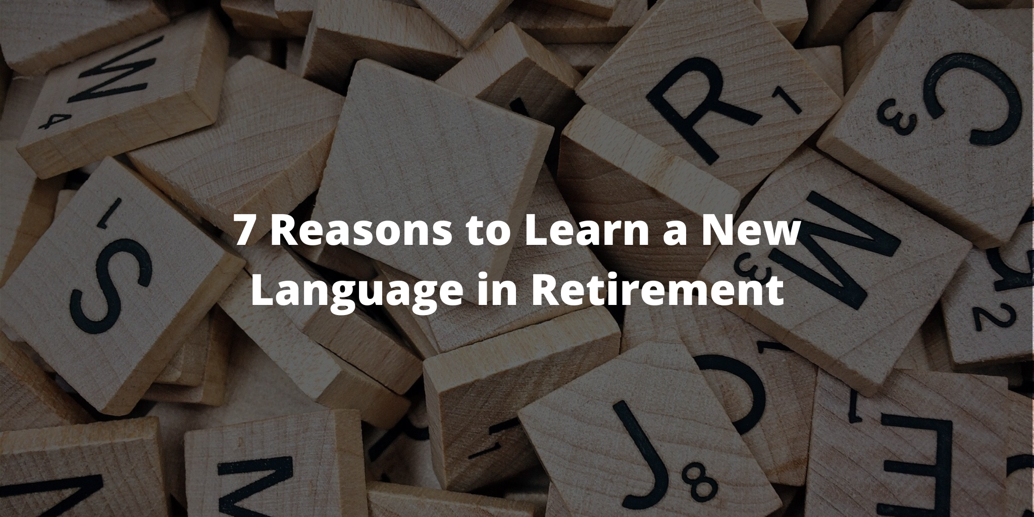 7 Reasons to Learn a New Language in Retirement