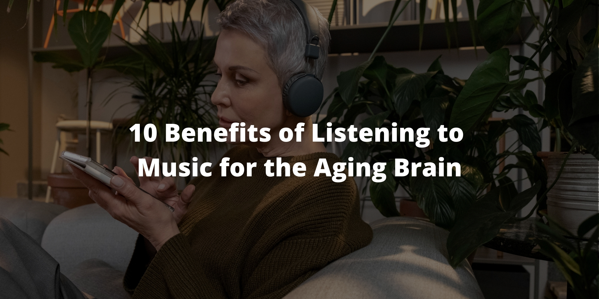 10 Benefits of Listening to Music for the Aging Brain