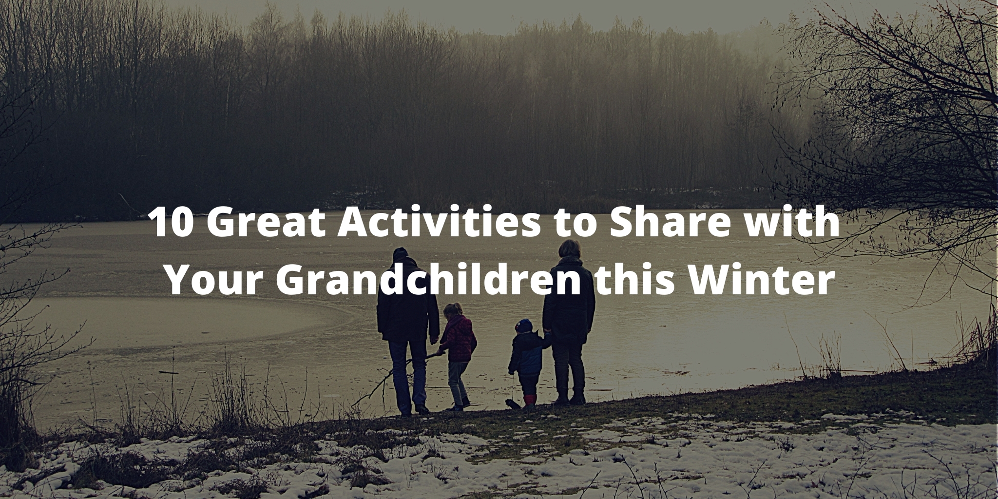 10 Great Activities to Share with Your Grandchildren this Winter