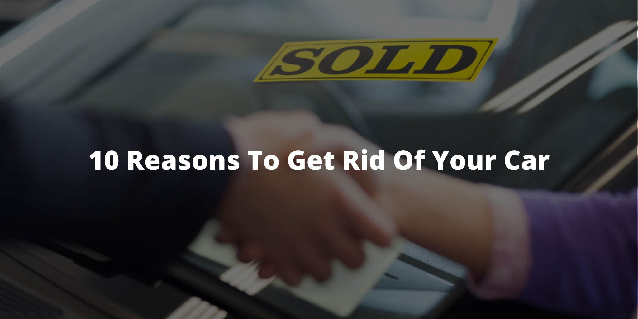 10 Reasons To Get Rid Of Your Car
