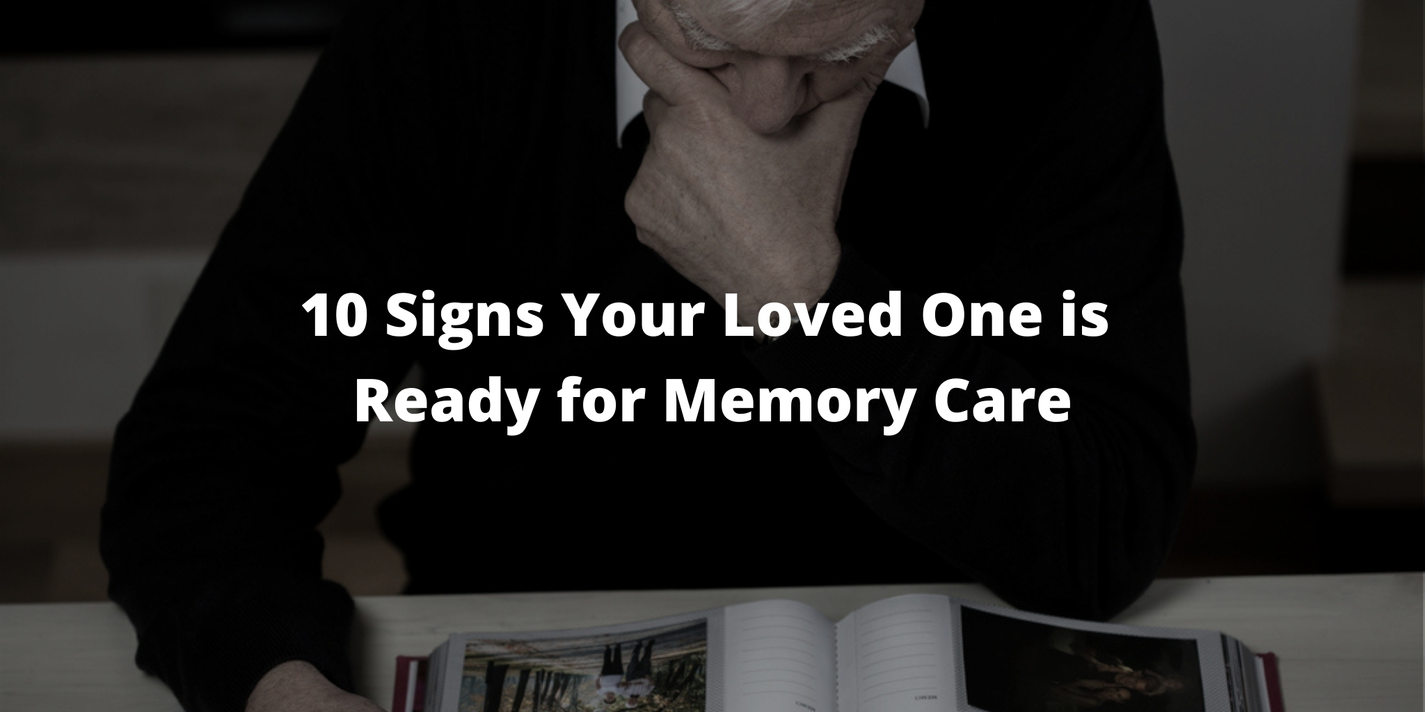10 Signs Your Loved One is Ready for Memory Care