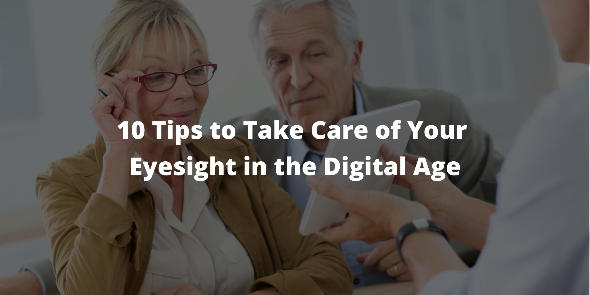 10 Tips to Take Care of Your Eyesight in the Digital Age