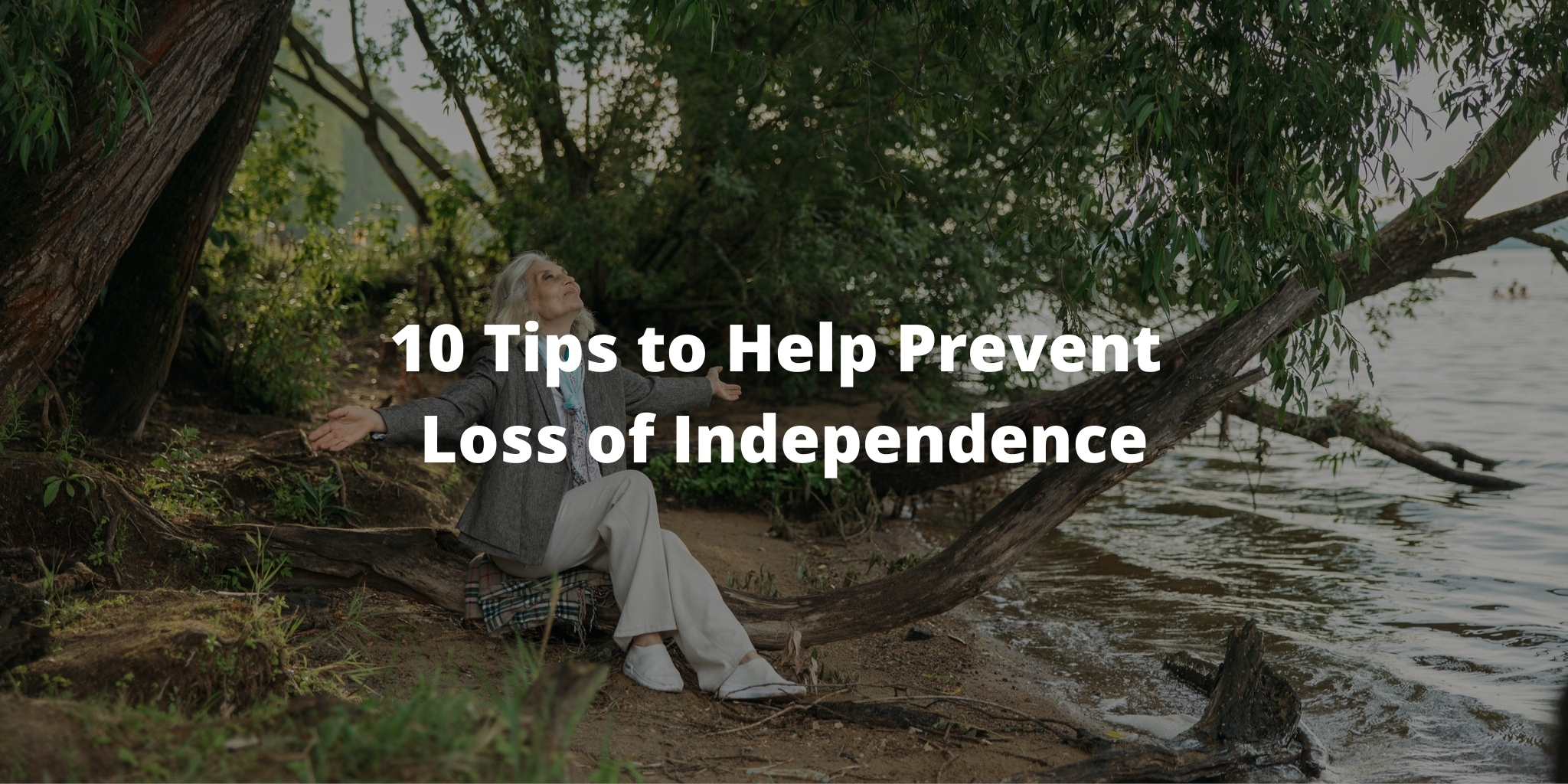 10 Tips to Help Prevent Loss of Independence