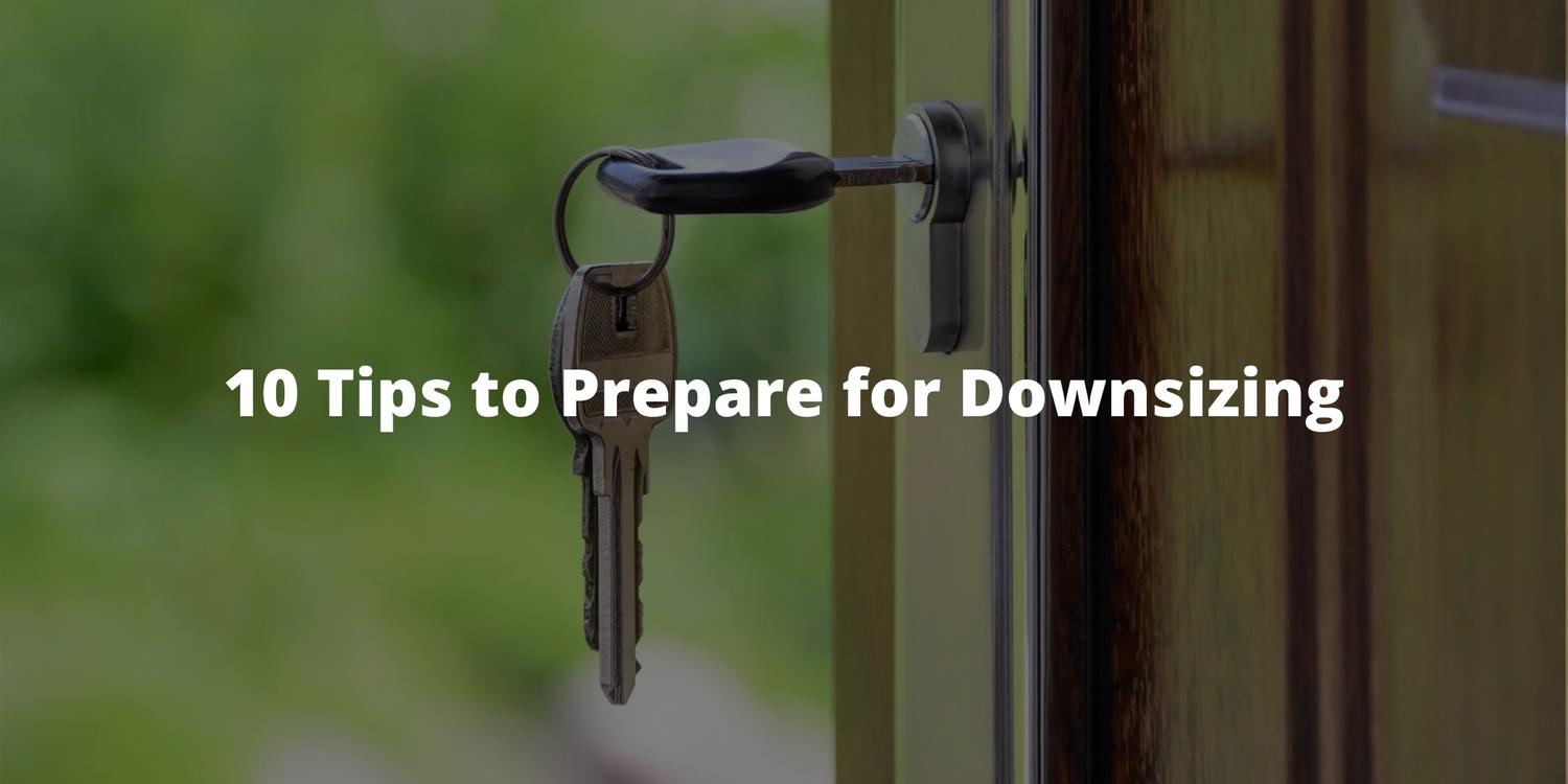 10 Tips to Prepare for Downsizing
