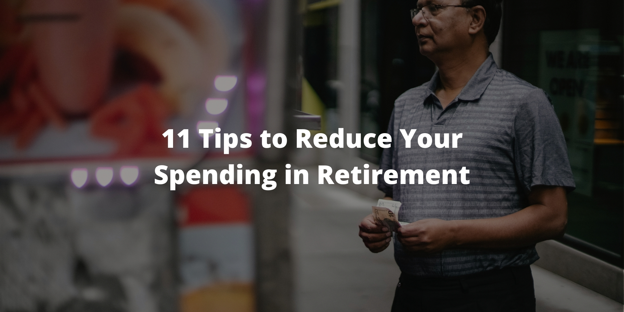 11 Tips to Reduce Your Spending in Retirement