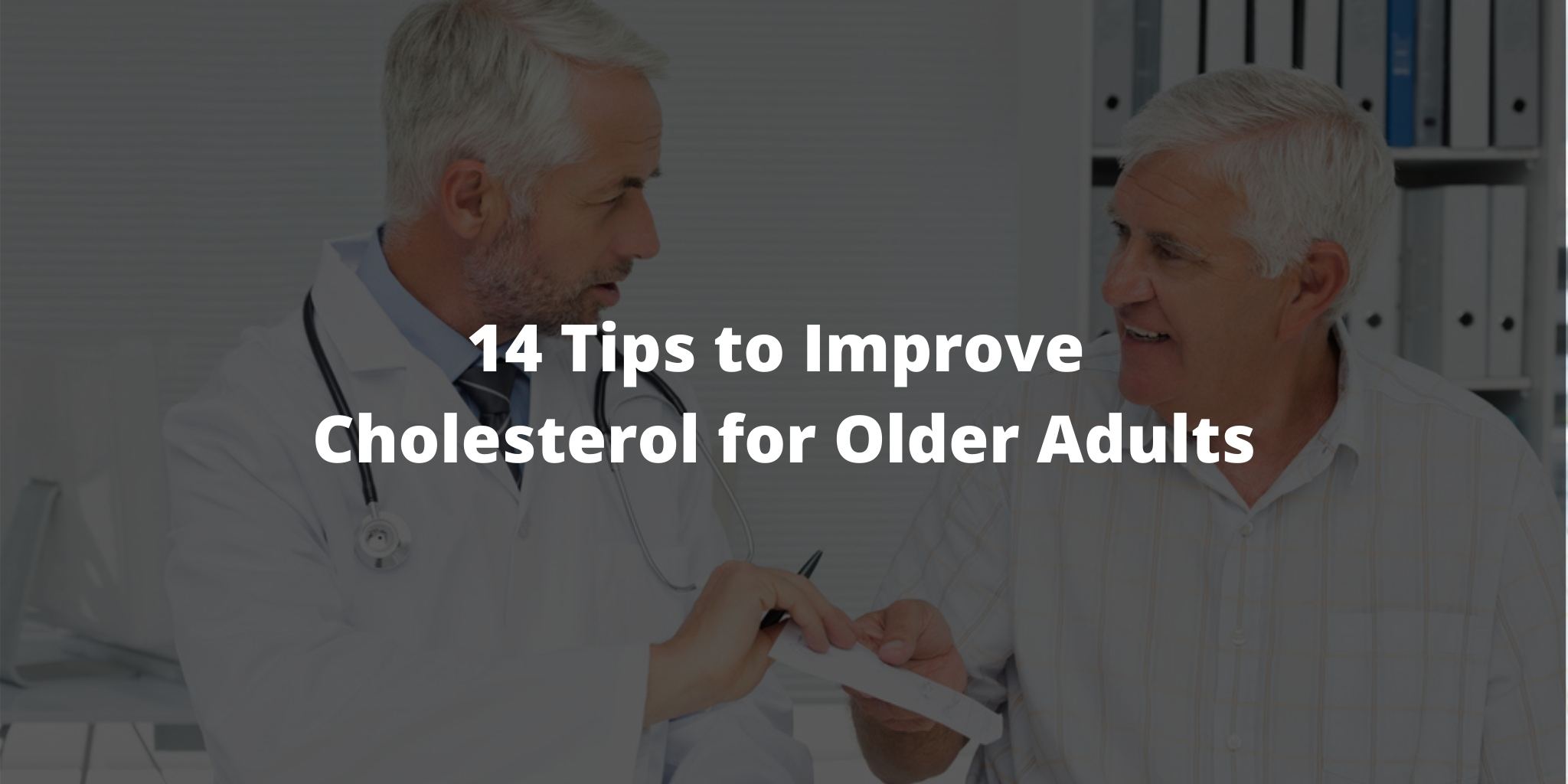 14 Tips to Improve Cholesterol for Older Adults