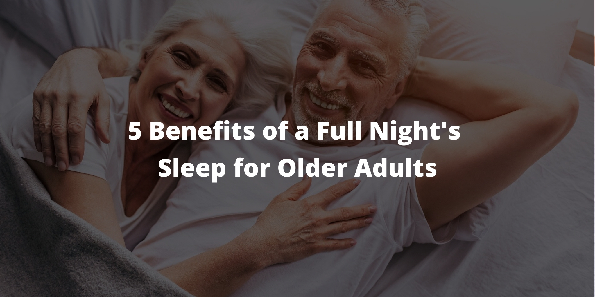 5 Benefits of a Full Night's Sleep for Older Adults