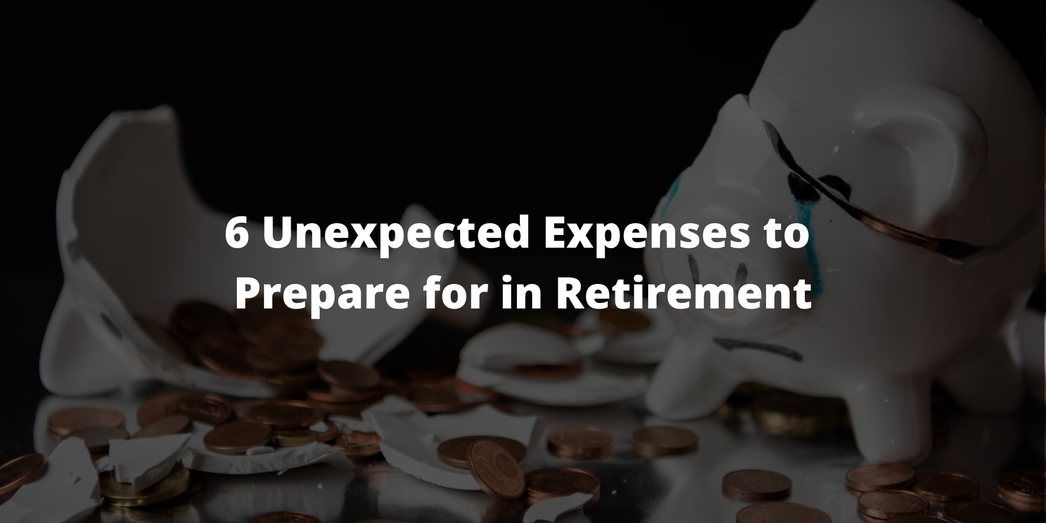 6 Unexpected Expenses to Prepare for in Retirement