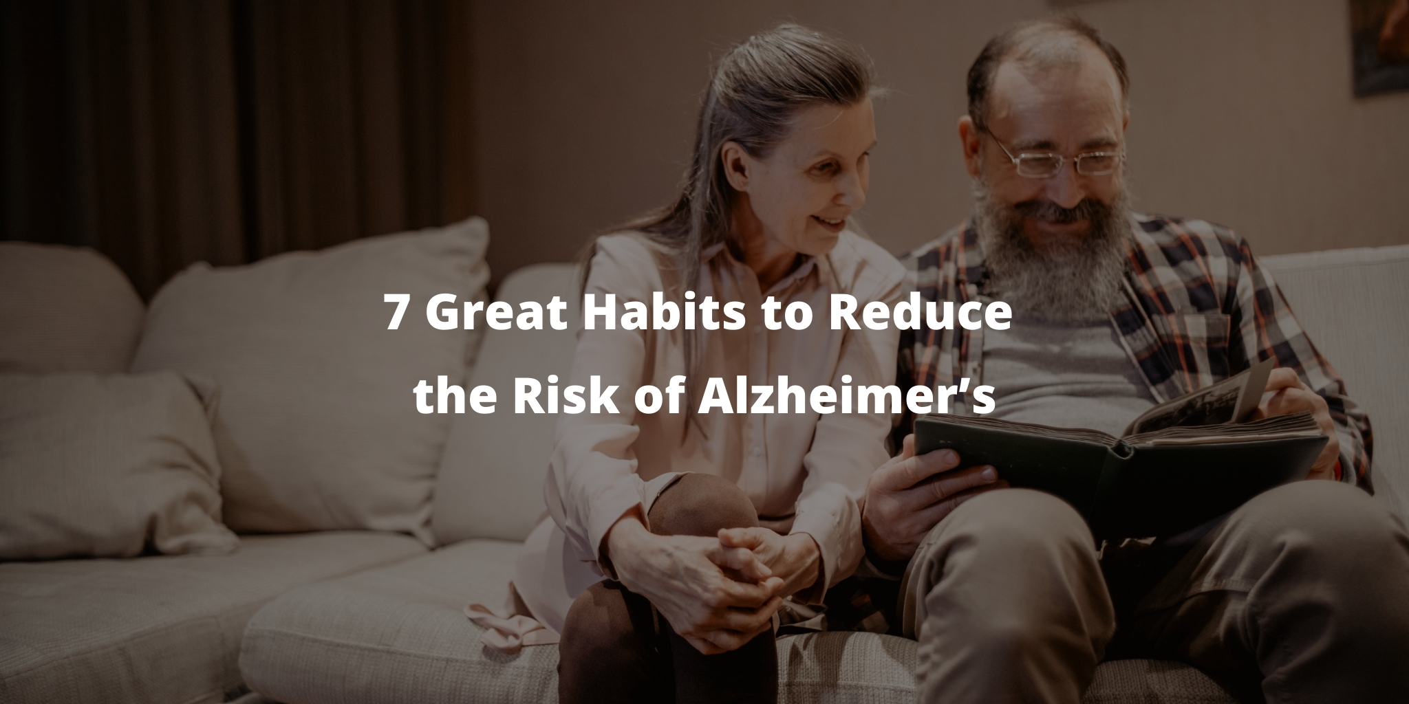7 Great Habits to Reduce the Risk of Alzheimer's