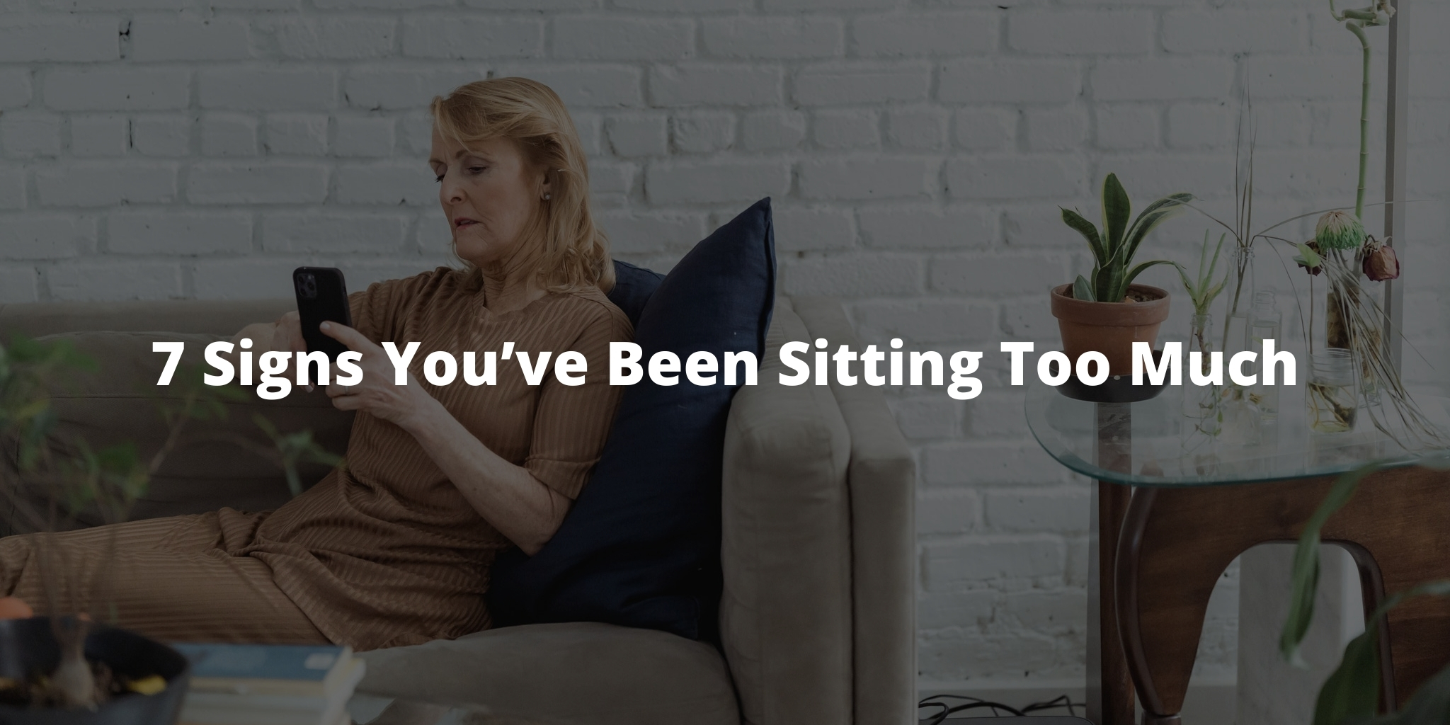7 Signs You've Been Sitting Too Much
