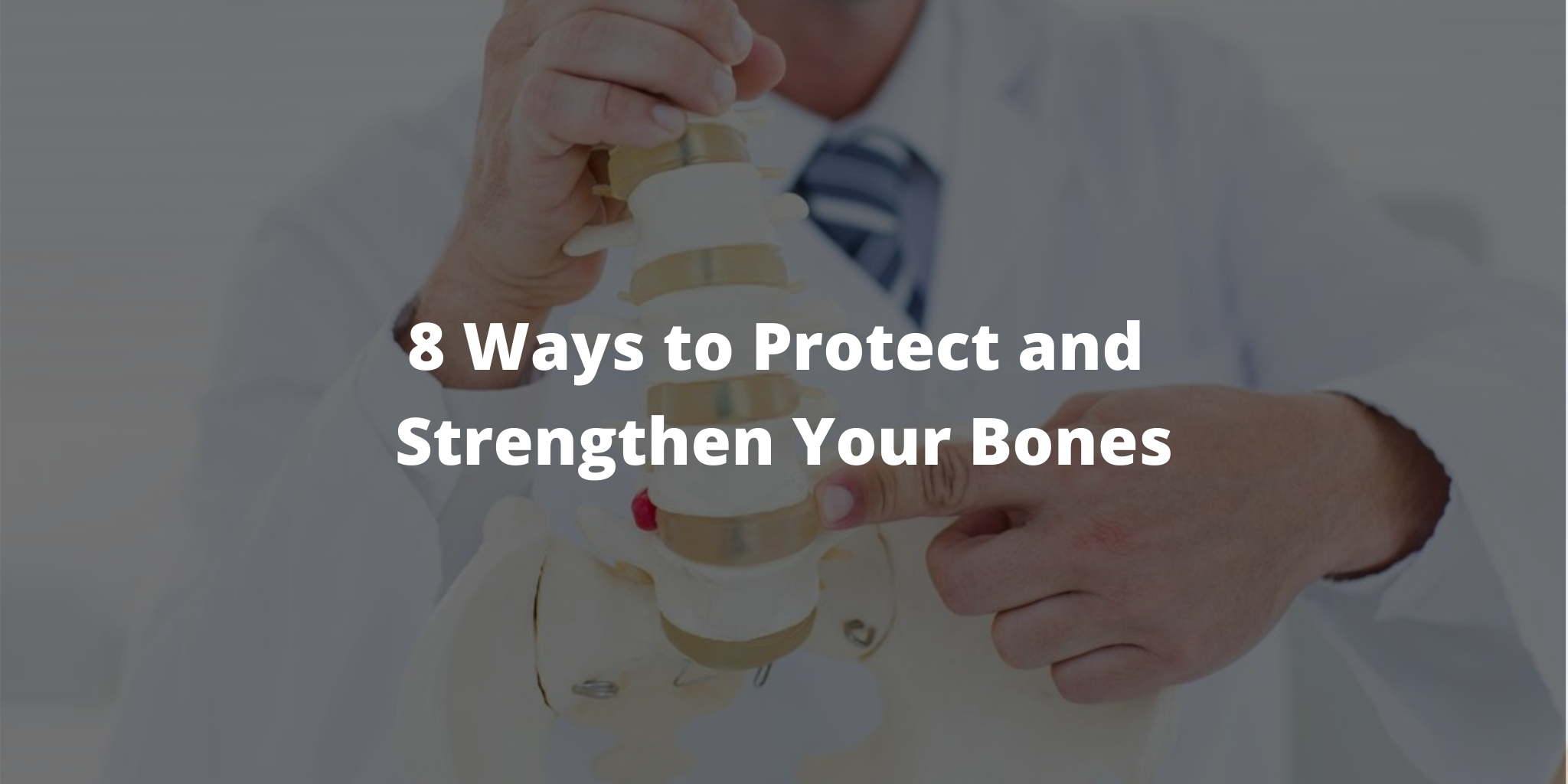 8 Ways to Protect and Strengthen Your Bones