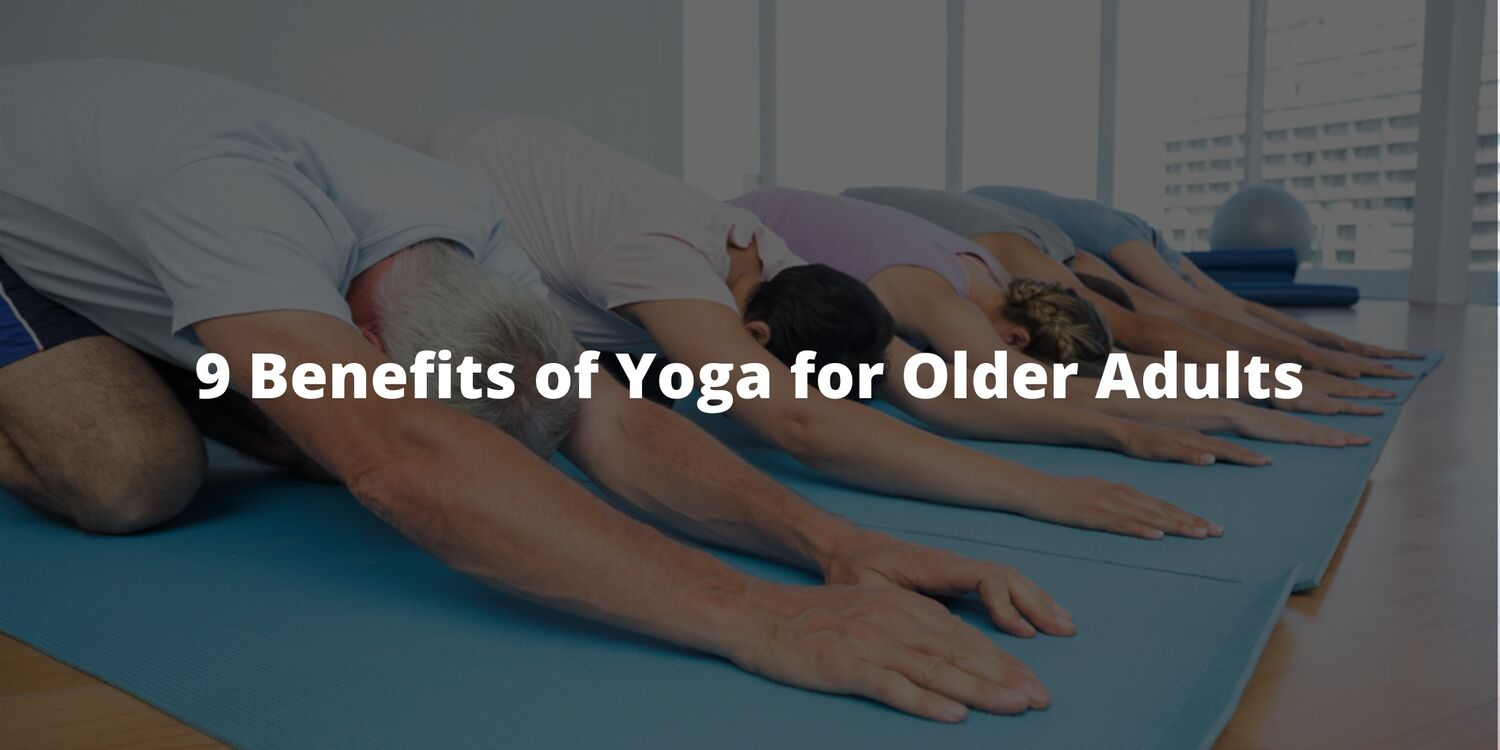 9 Benefits of Yoga for Older Adults