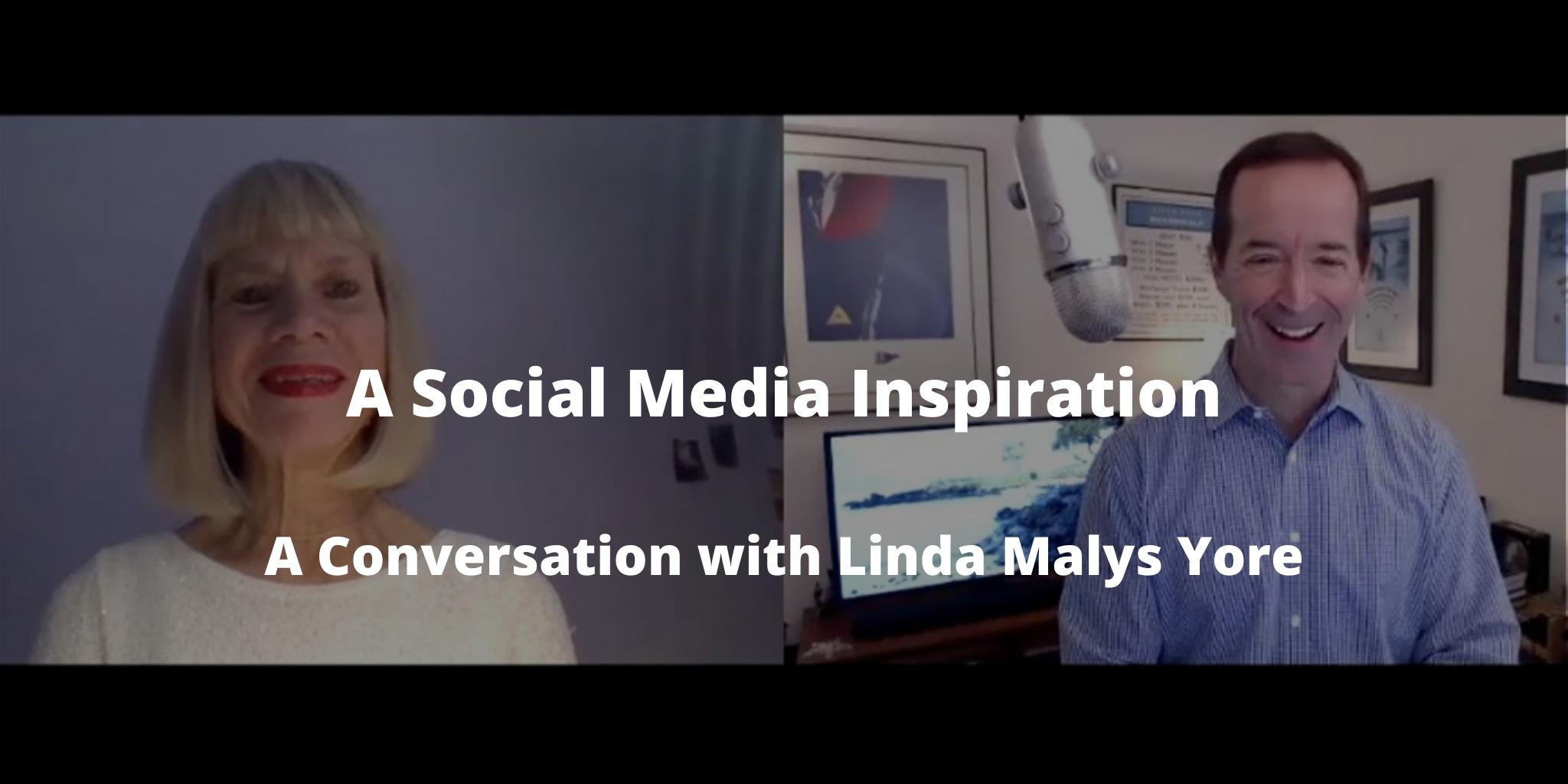 A Social Media Inspiration: A Conversation with Linda Malys Yore