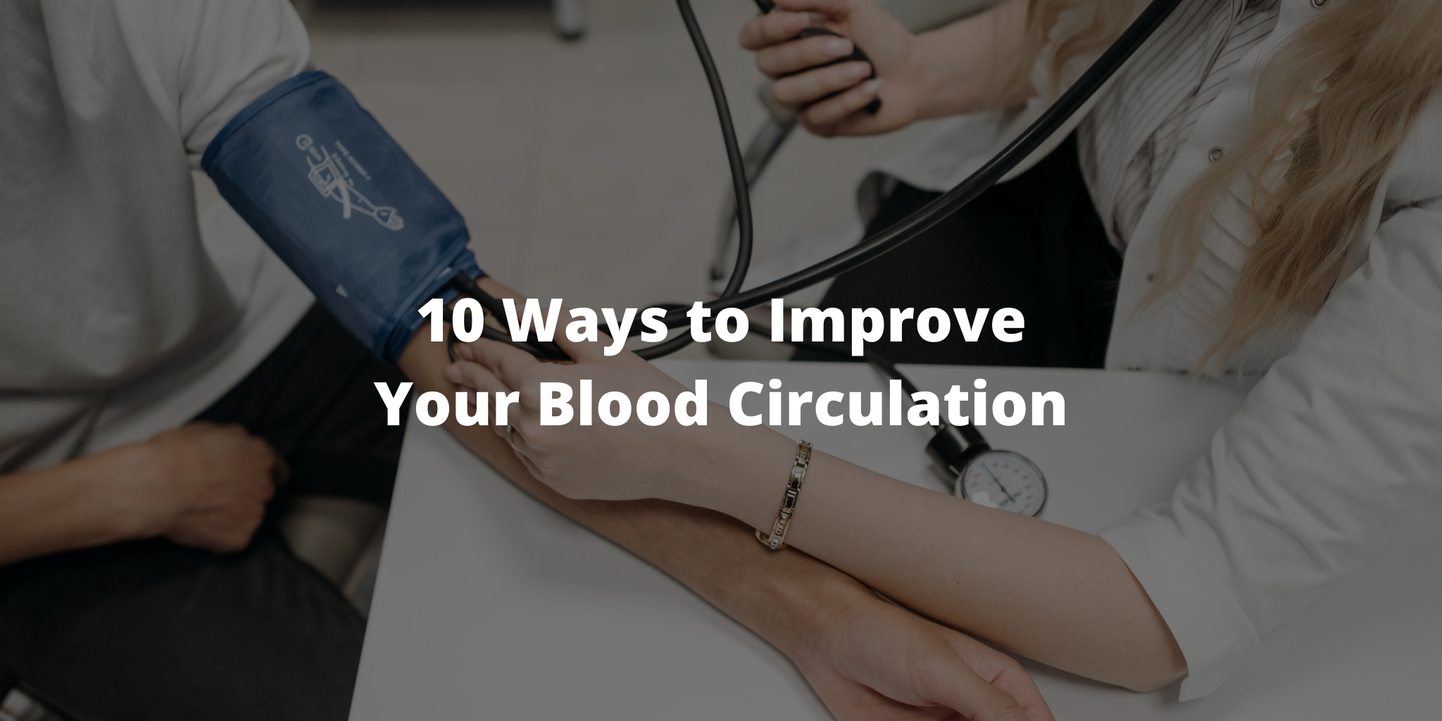 10 Ways to Improve Your Blood Circulation