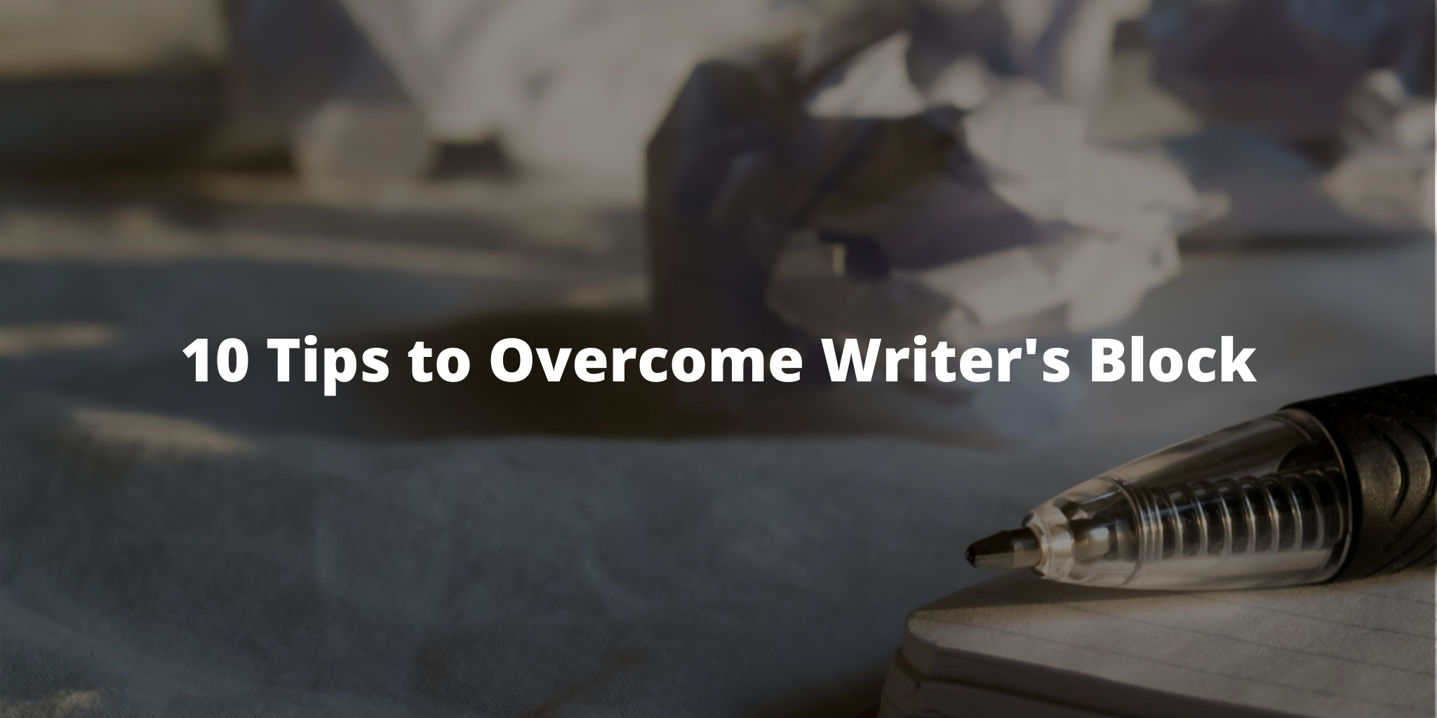 10 Tips to Overcome Writer's Block