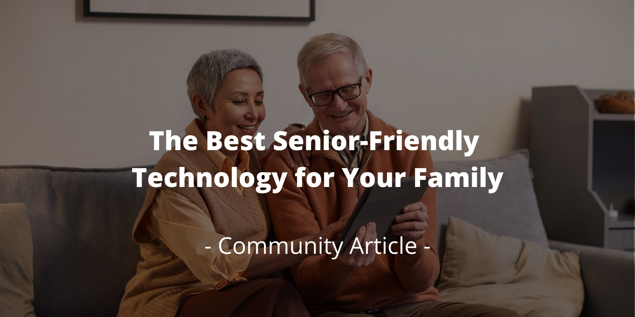 The Best Senior-Friendly Technology for Your Family