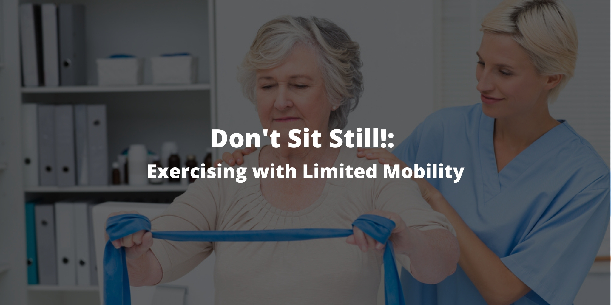 Don't Sit Still!: Exercising with Limited Mobility