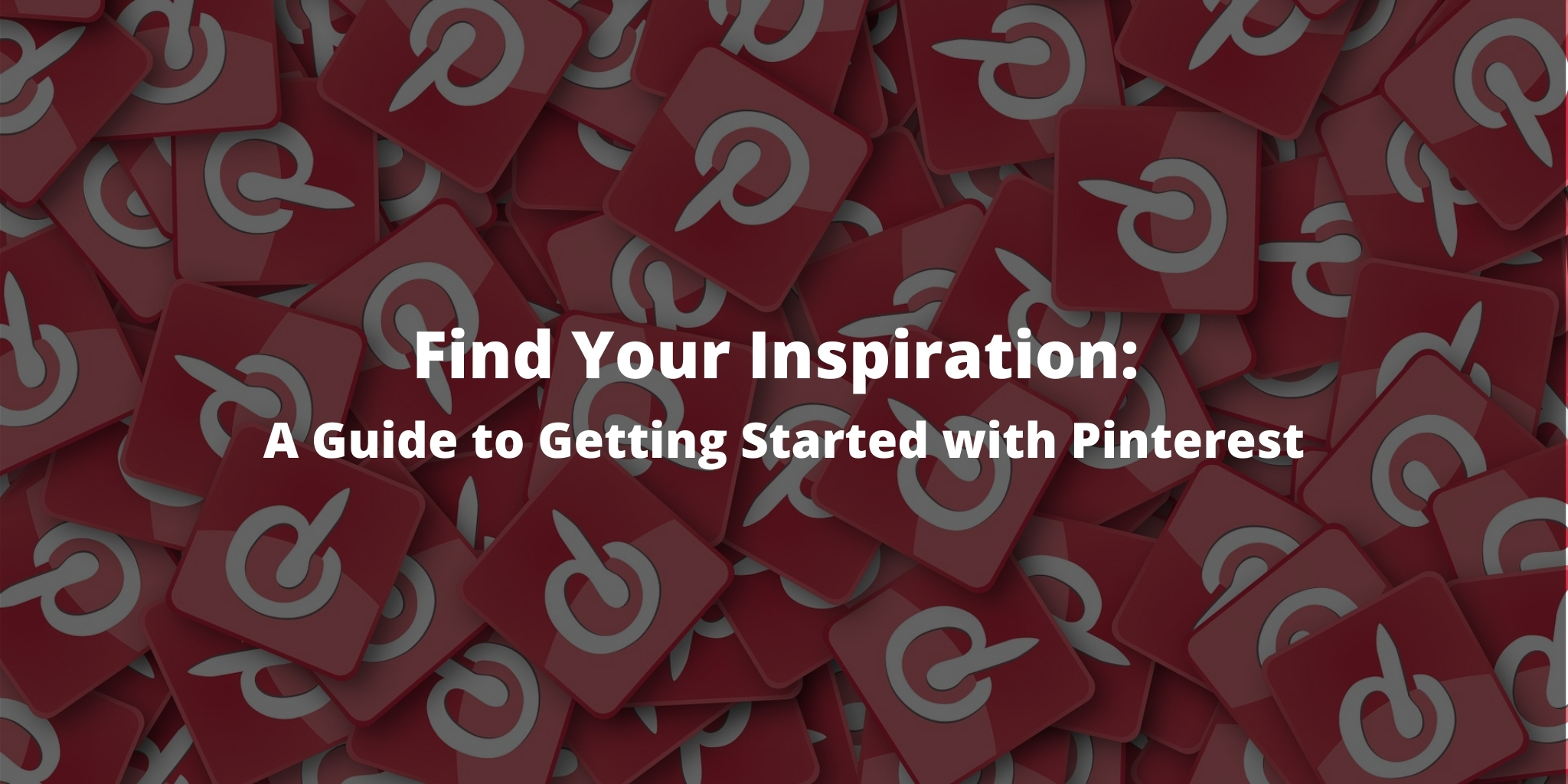 Find Your Inspiration: A Guide to Getting Started with Pinterest