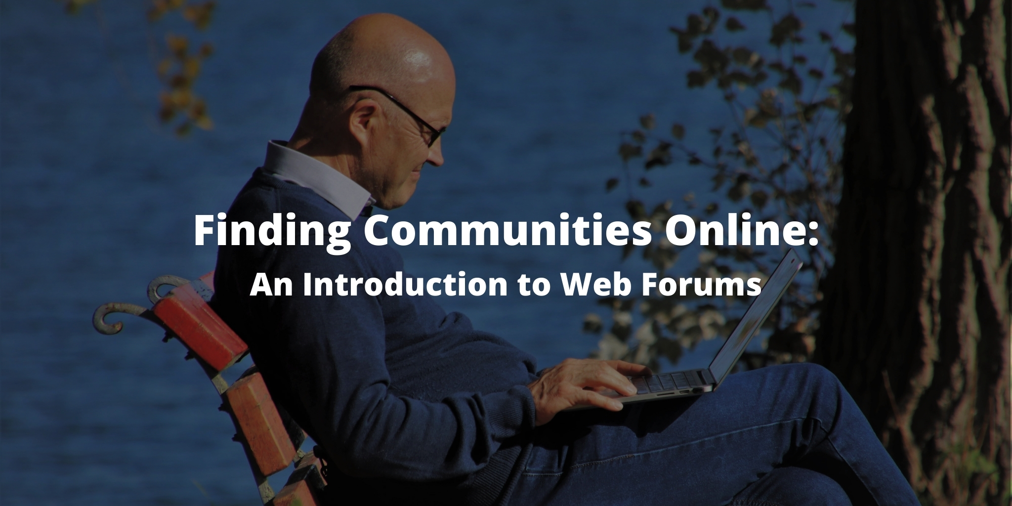 Finding Communities Online: An Introduction to Web Forums