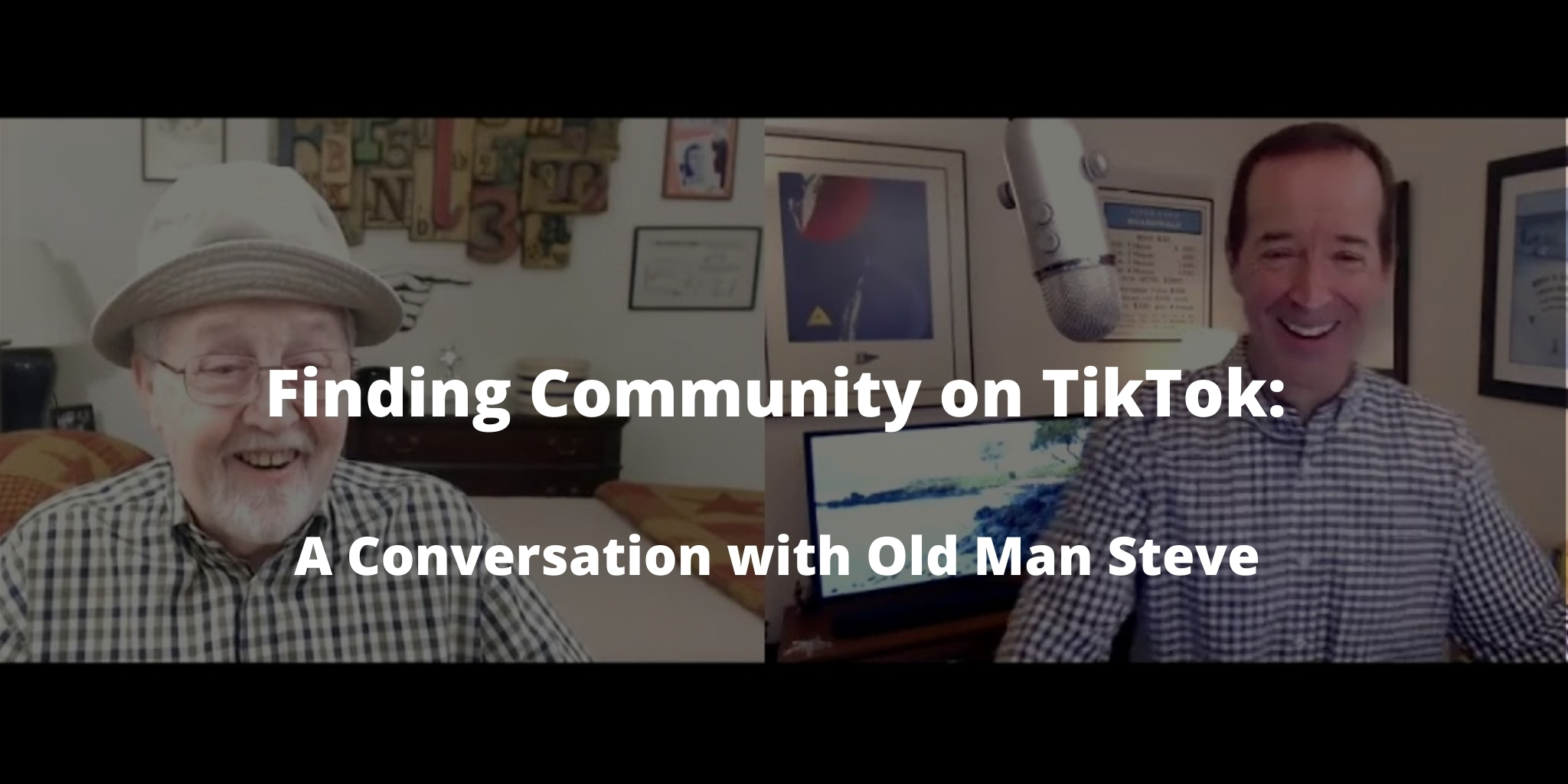 Finding Community on TikTok: A Conversation with Old Man Steve