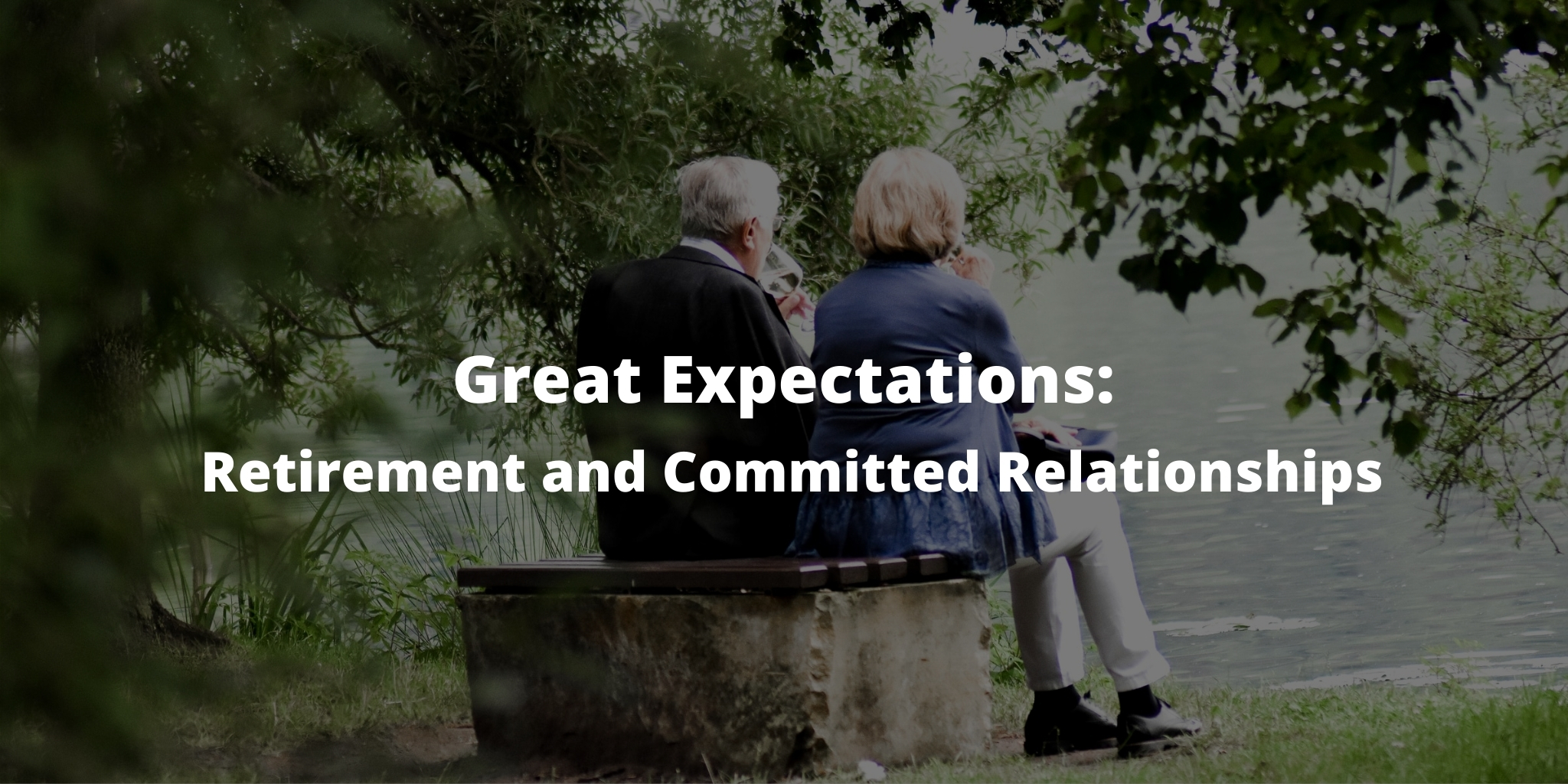 Great Expectations: Retirement and Committed Relationships