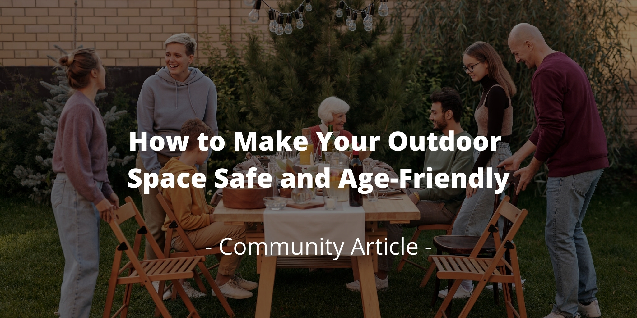 How to Make Your Outdoor Space Safe and Age-Friendly