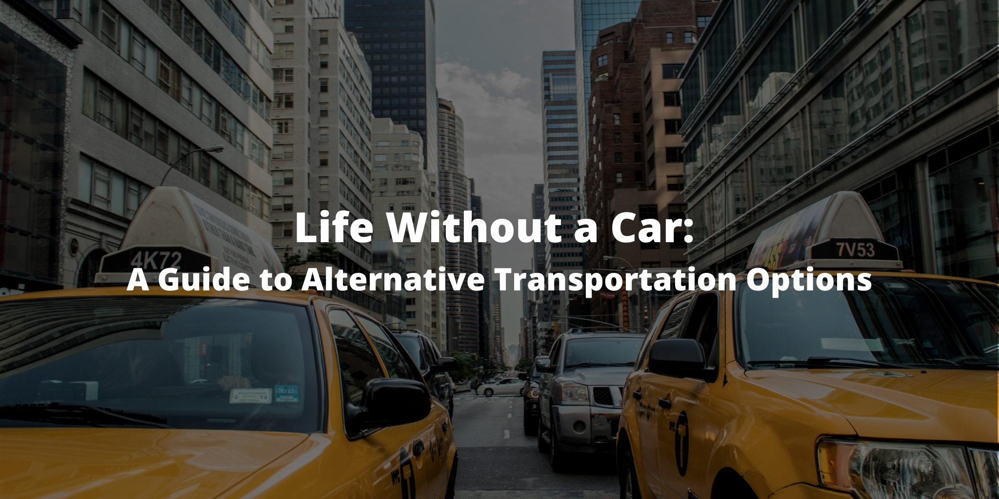 Life Without a Car: A Guide to Alternative Transportation Options