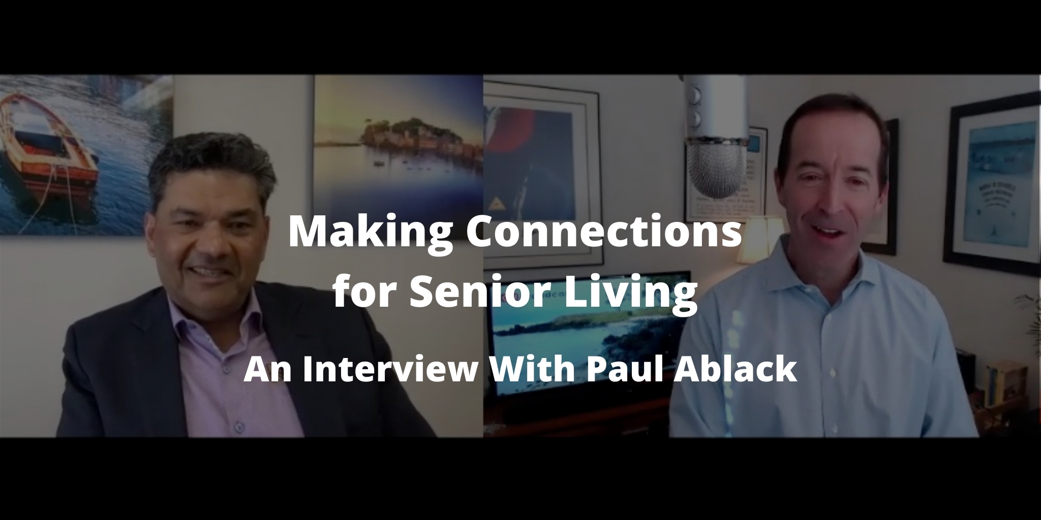 Making Connections for Senior Living: An Interview With Paul Ablack