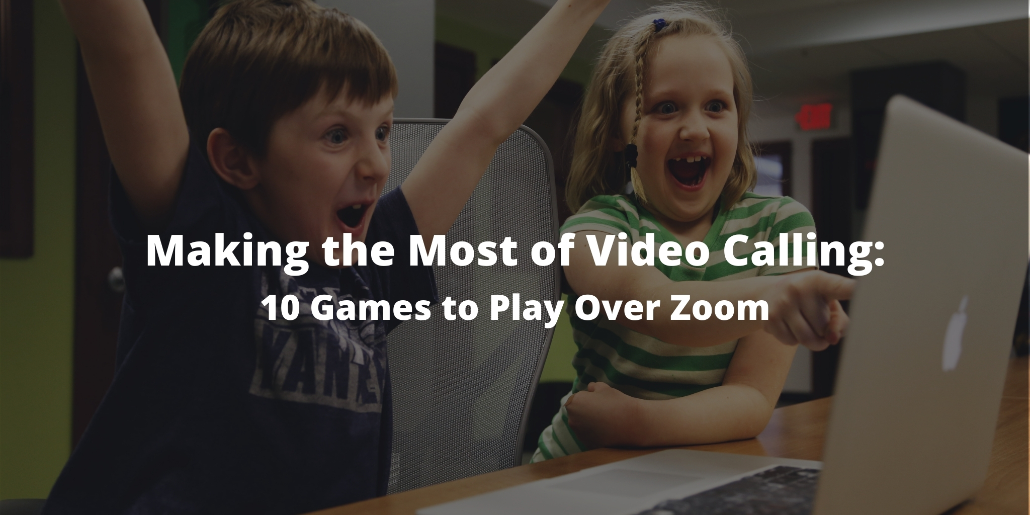 Making the Most of Video Calling: 10 Games to Play Over Zoom