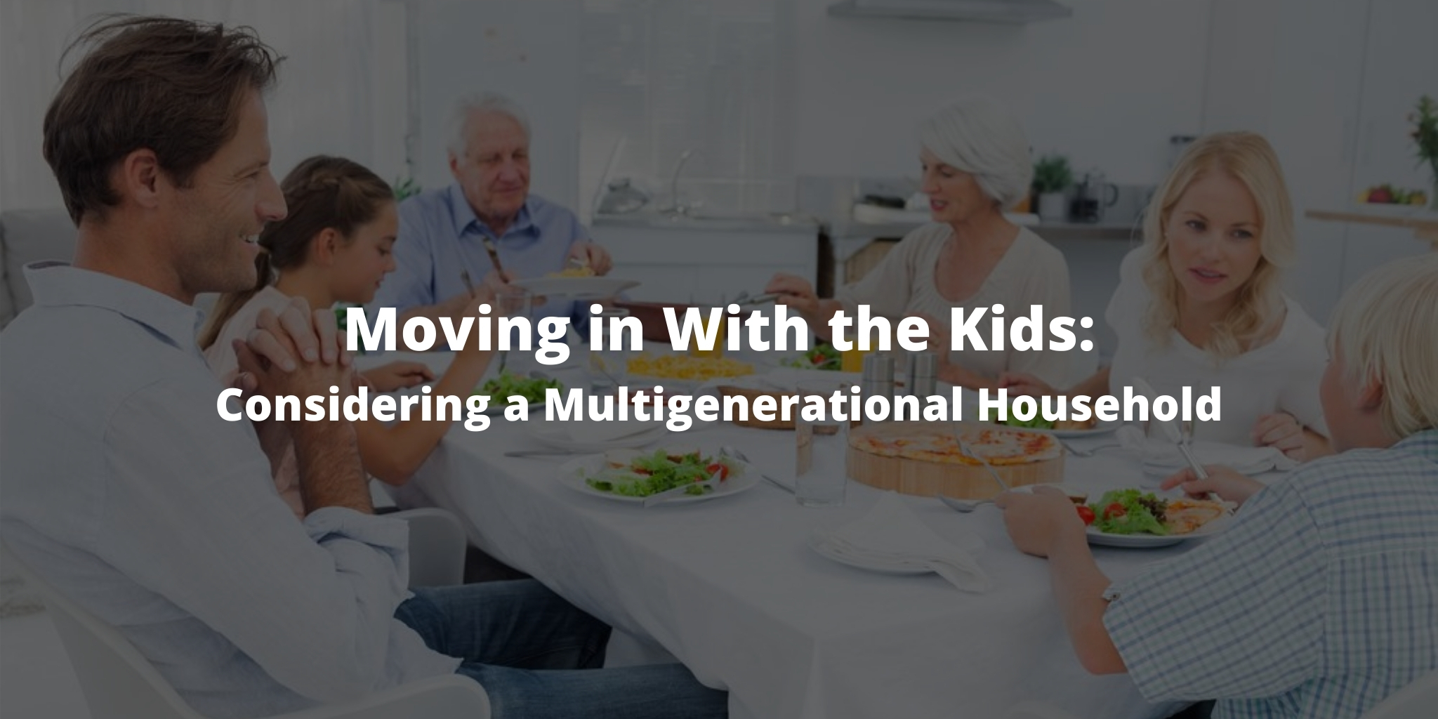 Moving in With the Kids: Considering a Multigenerational Household