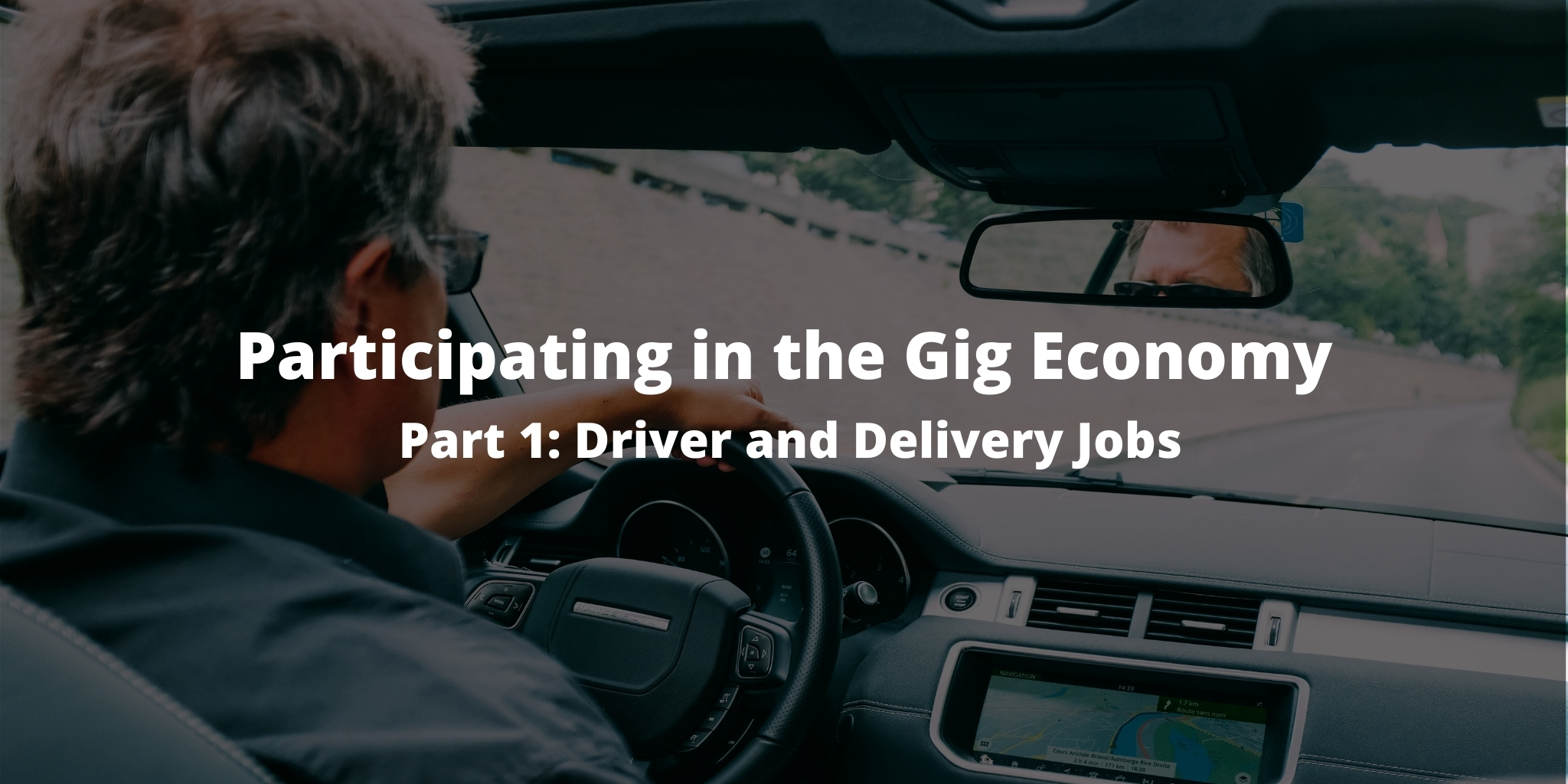 Participating in the Gig Economy: Part 1 - Driver and Delivery Jobs