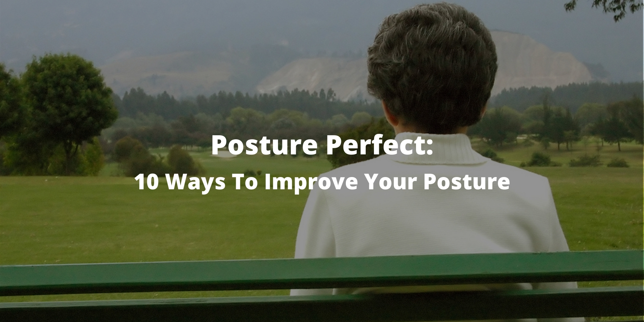 Posture Perfect: 10 Ways To Improve Your Posture