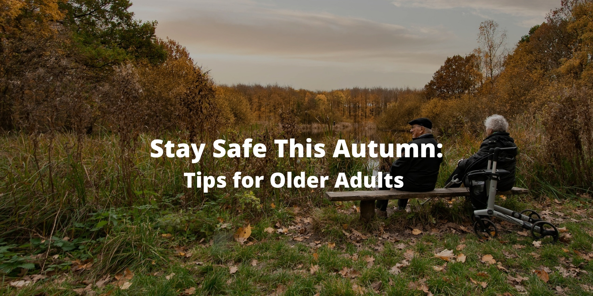 Stay Safe This Autumn - Tips for Older Adults