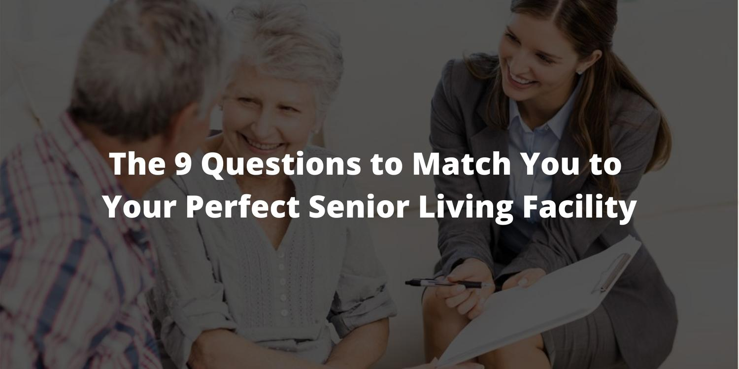The 9 Questions to Match You to Your Perfect Senior Living Facility