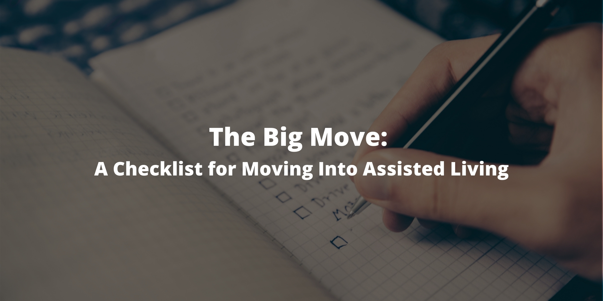 The Big Move: A Checklist for Moving Into Assisted Living