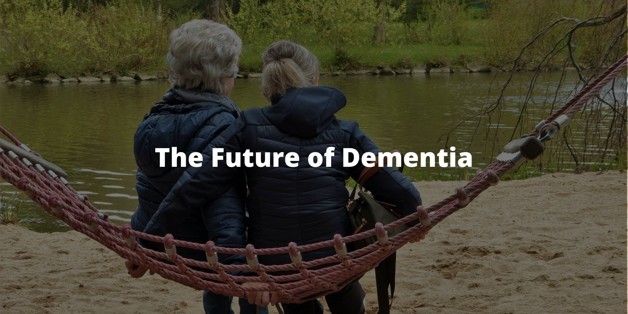 The Future of Dementia