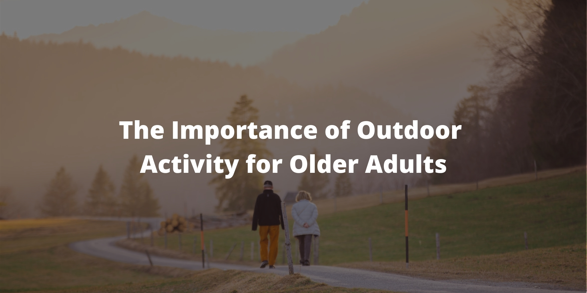 The Importance of Outdoor Activity for Older Adults