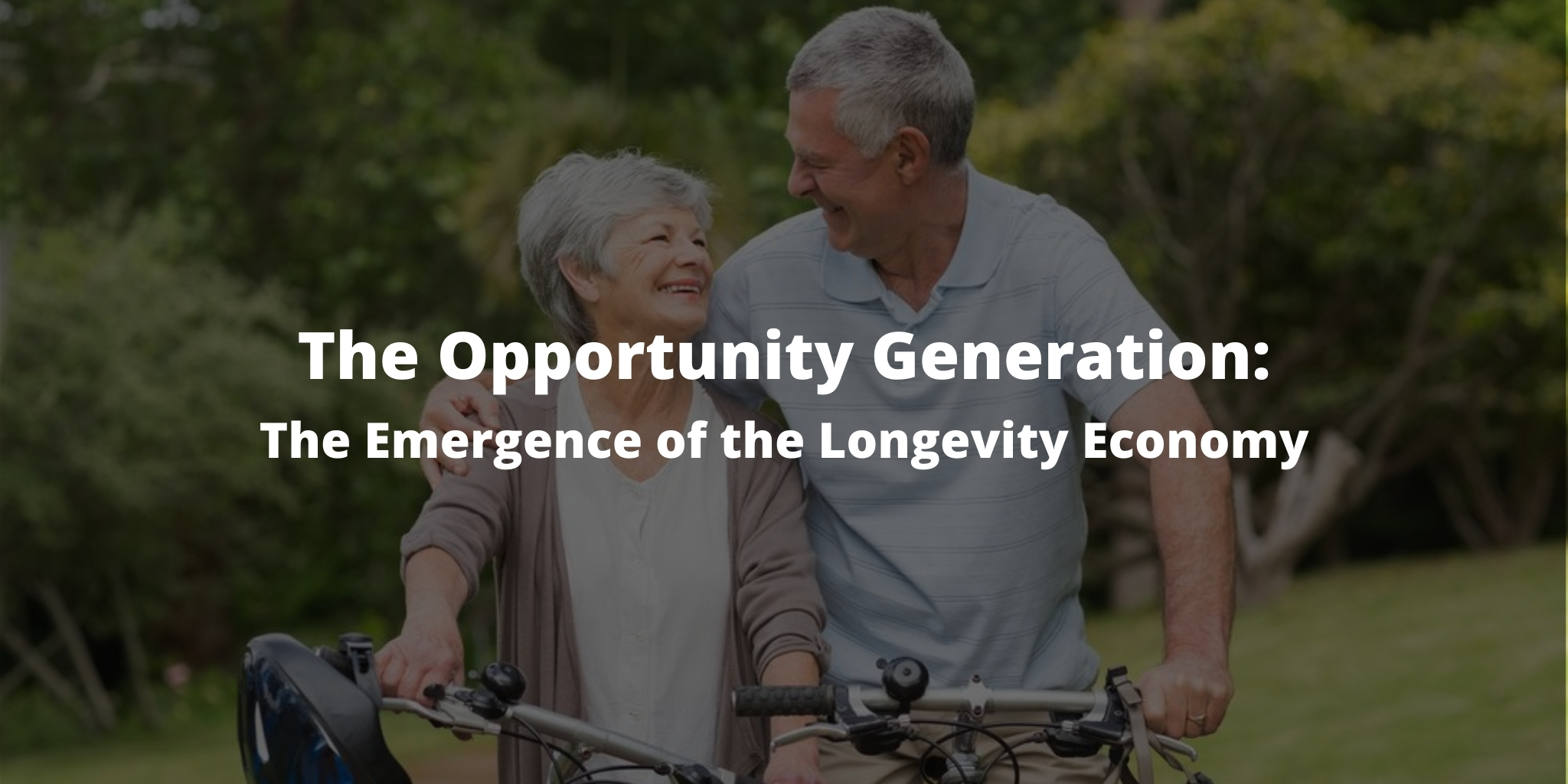The Opportunity Generation: The Emergence of the Longevity Economy