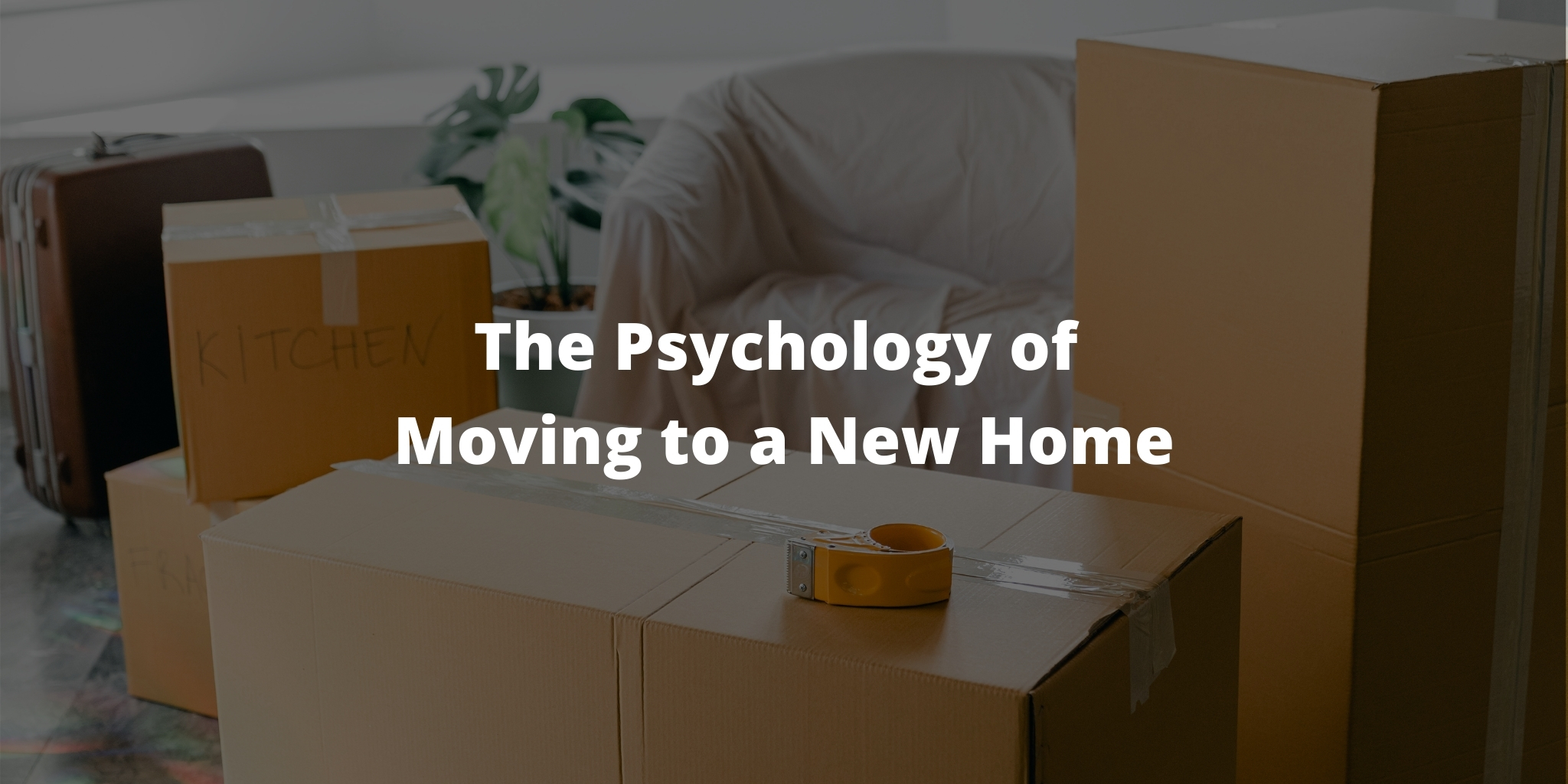 The Psychology of Moving to a New Home
