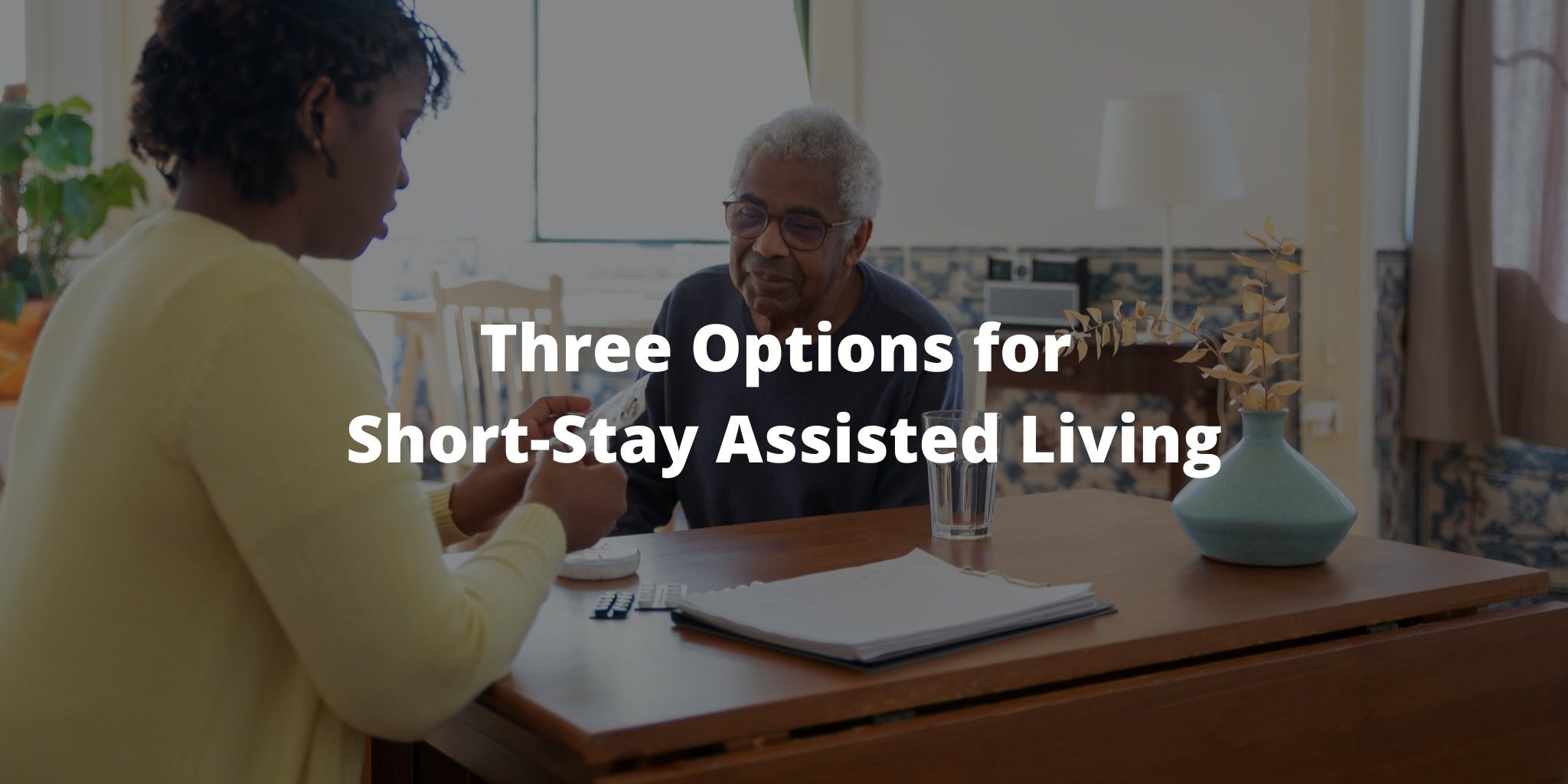 Three Options for Short-Stay Assisted Living