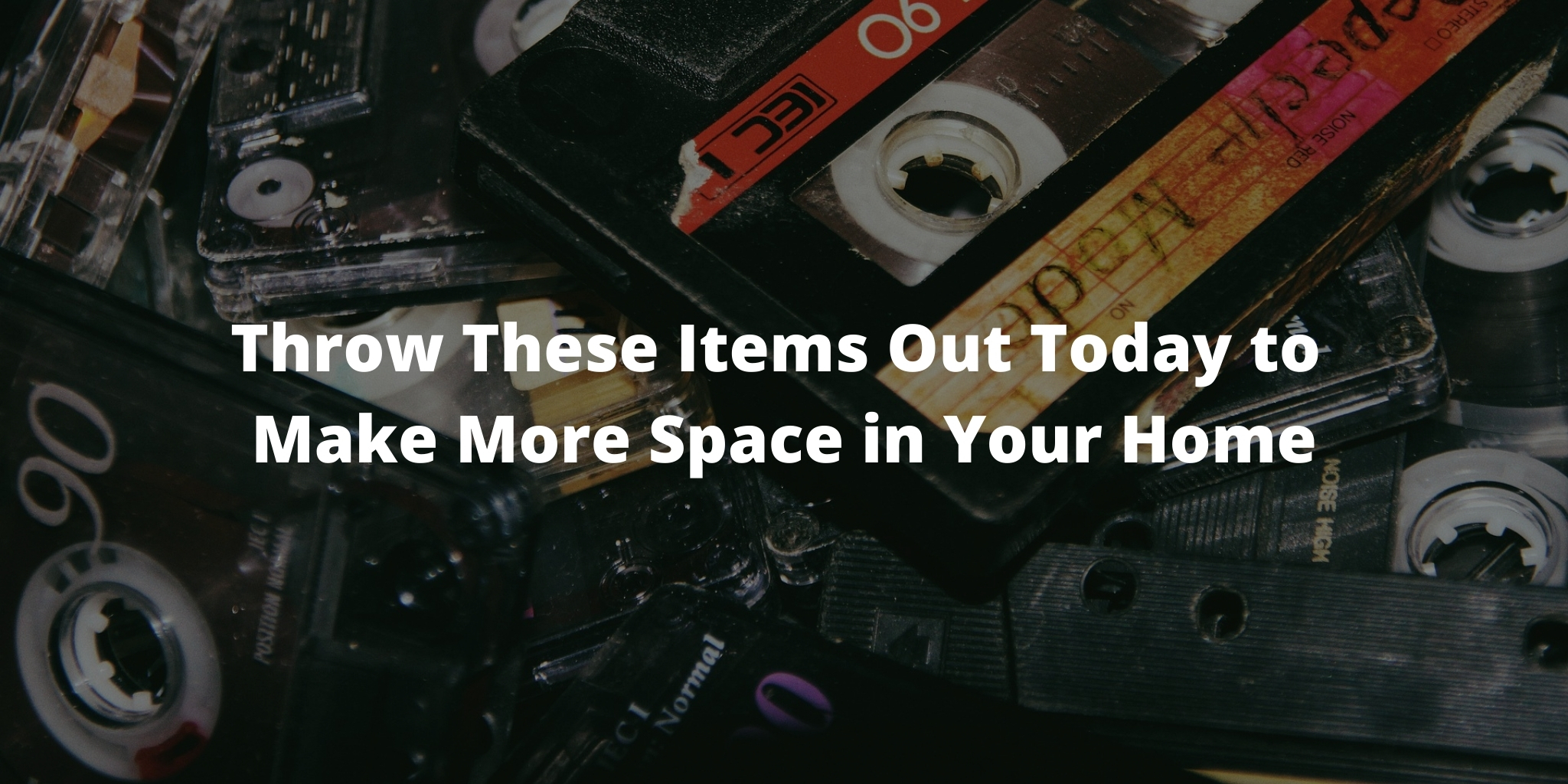 Throw These Items Out Today to Make More Space in Your Home