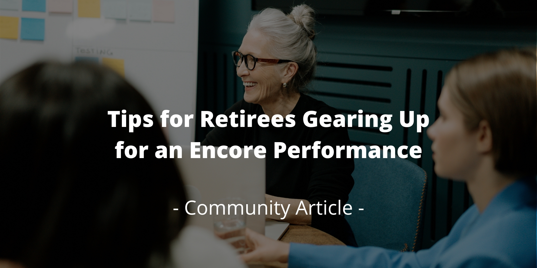 Tips for Retirees Gearing Up for an Encore Performance