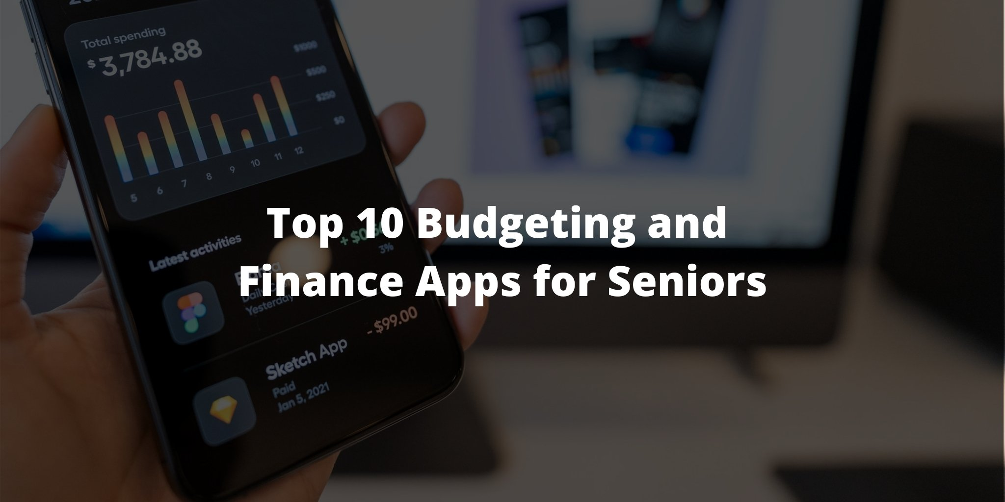 Top 10 Budgeting and Finance Apps for Seniors