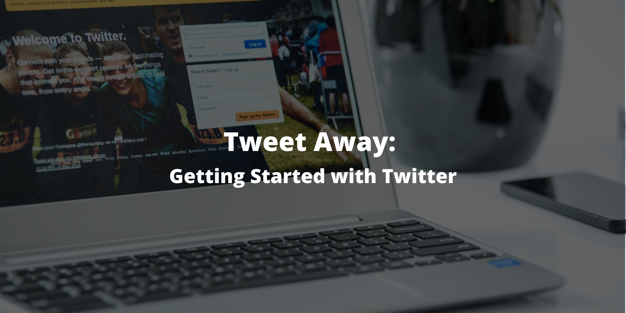 Tweet Away: Getting Started with Twitter