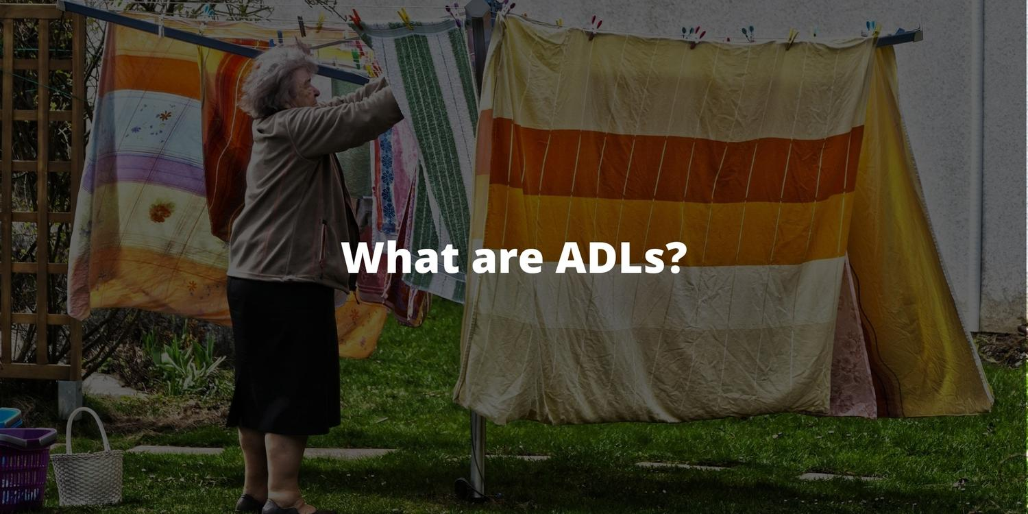 What are ADLs?