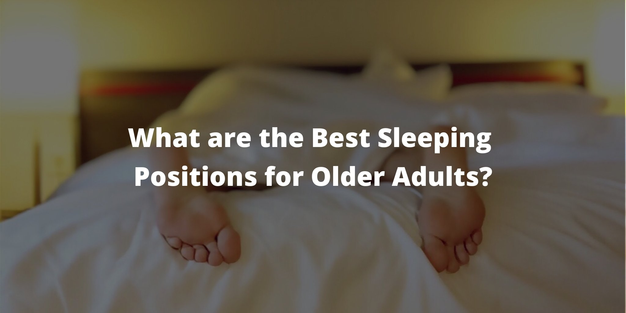 What are the Best Sleeping Positions for Older Adults?