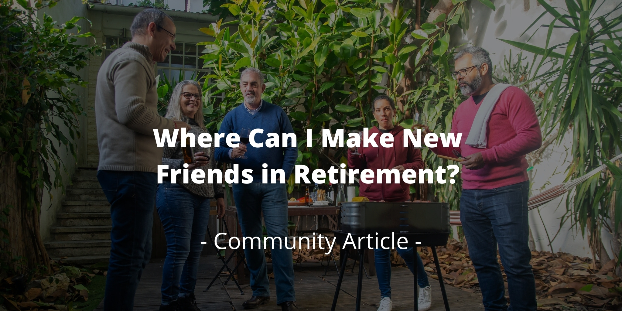 Where Can I Make New Friends in Retirement?