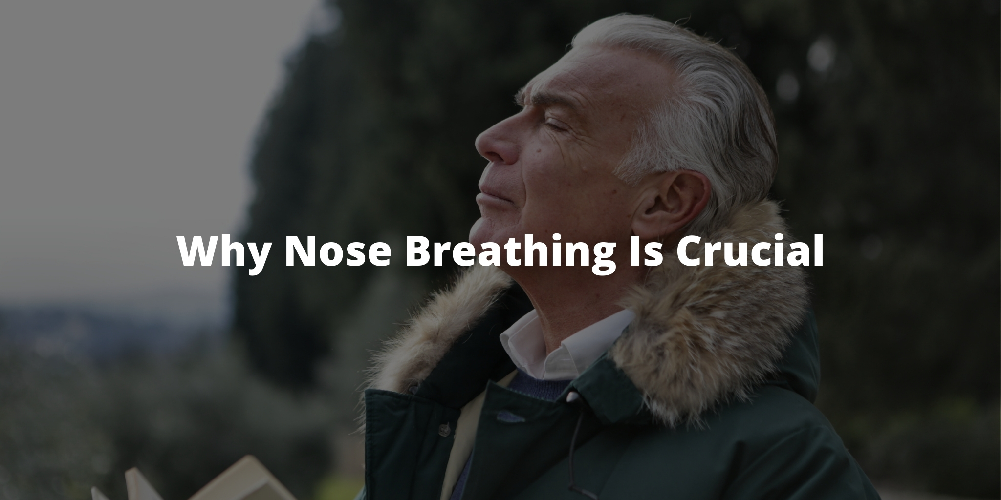 Why Nose Breathing Is Crucial