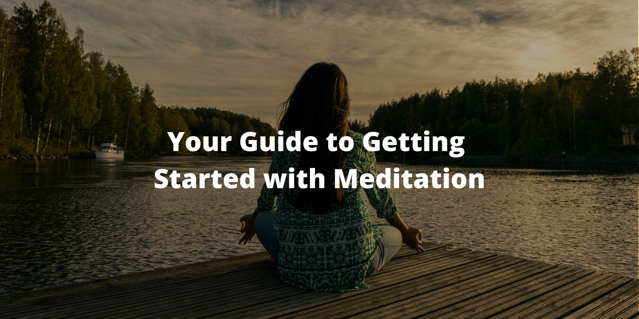 Your Guide to Getting Started with Meditation